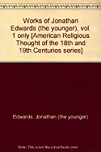 Works of Jonathan Edwards (the younger),…