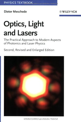 Optics, Light And Lasers: The Practical Approach To Modern Aspects Of Photonics And Laser Physics