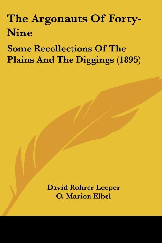 The Argonauts of Forty-Nine: Some Recollections of the Plains and the Diggings (1895)