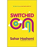 img - for [(Switched on: You Have it in You, You Just Need to Switch it on )] [Author: Sahar Hashemi] [Jun-2010] book / textbook / text book
