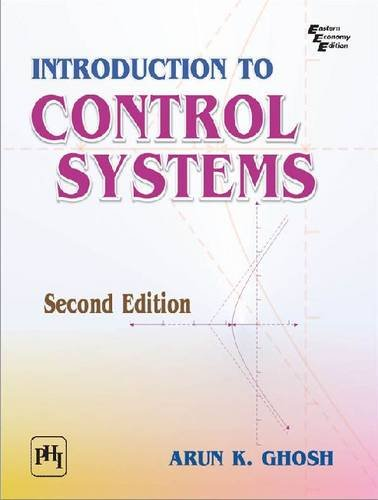Introduction to Control Systems, by Arun K. Ghosh