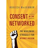 img - for [(Consent of the Networked )] [Author: Rebecca Mackinnon] [May-2013] book / textbook / text book