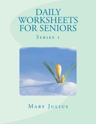 Daily Worksheets For Seniors: Series 1