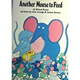 Another Mouse to Feed (0130369225) by Kraus, Robert