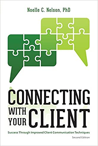 Connecting with Your Client: Success Through Improved Communication Techniques