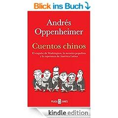 Cuentos chinos: El enga�o de Washington, la mentira populista y la esperanza de Am�rica Latina