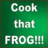 Cook that Frog!!! - 3 Shocking Frog's Legs Recipes that Will Keep Them Begging for More!!!