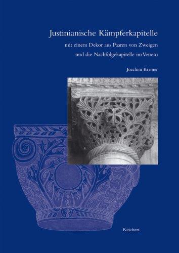 Justinianische Kämpferkapitelle mit einem Dekor aus Paaren von Zweigen und die Nachfolgekapitelle im Veneto (Spatantike