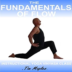 The Fundamentals of Flow: A Vinyasa Flow Yoga Class Suitable for Beginners | [Tim Maples]