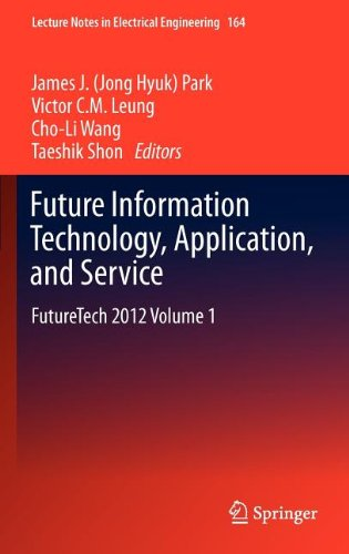 Future Information Technology, Application, and Service: FutureTech 2012 Volume 1
