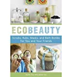 [ Ecobeauty: Scrubs, Rubs, Masks, Rinses, and Bath Bombs for You and Your Friends[ ECOBEAUTY: SCRUBS, RUBS, MASKS, RINSES, AND BATH BOMBS FOR YOU AND YOUR FRIENDS ] By Cox, Lauren ( Author )Aug-25-2009 Paperback