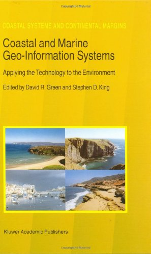 Coastal and Marine Geo-Information Systems: Applying the Technology to the Environment (Coastal Systems and Continental