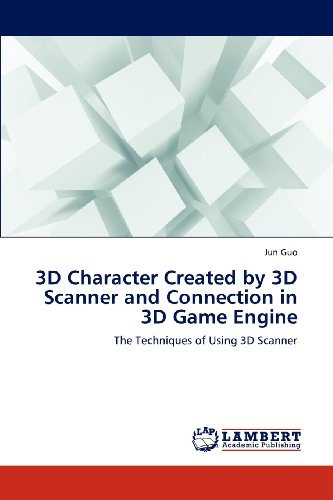 3D Character Created by 3D Scanner and Connection in 3D Game Engine: The Techniques of Using 3D Scanner