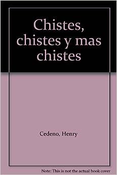 Chistes, chistes y mas chistes: Henry Cedeno