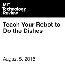 Teach Your Robot to Do the Dishes (       UNABRIDGED) by Mark Harris Narrated by Elizabeth Wells