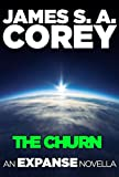 The Churn: An Expanse Novella (The Expanse)
