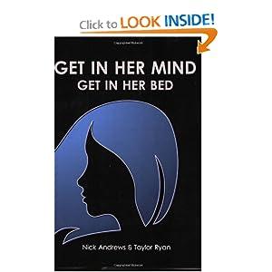 Get In Her Mind, Get In Her Bed  - Nick Andrews