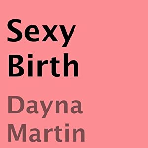 Sexy Birth | [Danya Martin]