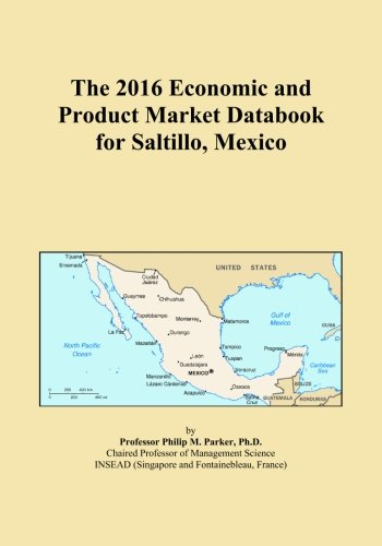 the-2016-economic-and-product-market-databook-for-saltillo-mexico