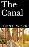 img - for THE CANAL: A Novella of War, Love and Survival book / textbook / text book