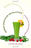Green Smoothie Revolution: The Radical Leap Towards Natural Health ebook download