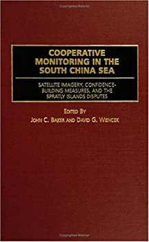 cooperative monitoring in the south china sea: satellite imagery. confidence-building measures. and the spratly islands disputes - john c. baker and david g. wiencek