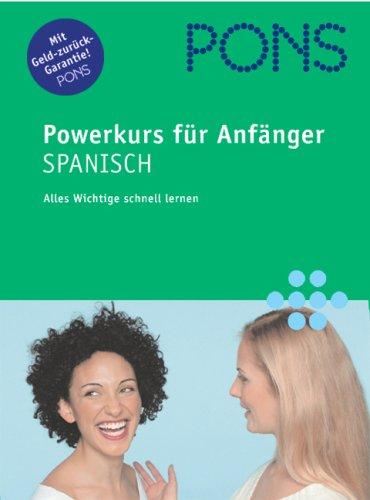 PONS Powerkurs für Anfänger. Spanisch. Buch und CD. (Lernmaterialien)