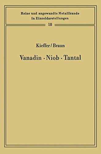 Vanadin, Niob, Tantal (Reine und angewandte Metallkunde in Einzeldarstellungen)