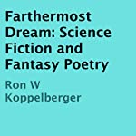Farthermost Dream: Science Fiction and Fantasy Poetry | Ron W. Koppelberger