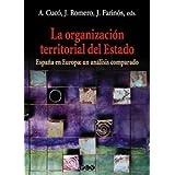 La organización territorial del Estado: España en Europa: un análisis comparado (Oberta)