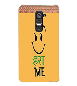 PrintDhaba Funny Quote D-5995 Back Case Cover for LG G2 (Multi-Coloured)