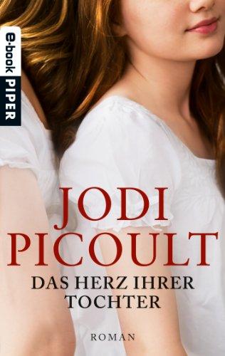 Jodi Picoult - Das Herz ihrer Tochter: Roman