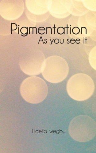 Pigmentation: As you see it PDF