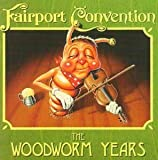 Woodworm Years by Fairport Convention (1998-01-27)