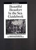 Beautiful Beaufort By the Sea Guidebook by…