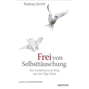 eBook Cover für  Frei von Selbstt xE4 uschung Der buddhistische Weg aus der Ego Falle Buddhas befreiende Lehre von Nicht Ich