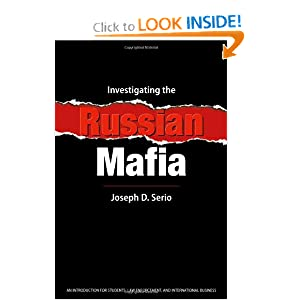 Investigating The Russian Mafia Joseph Serio