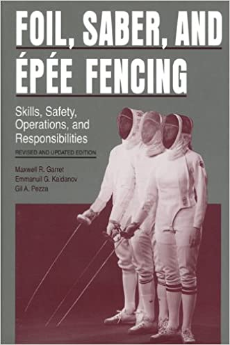 Foil, Saber, and Épée Fencing: Skills, Safety, Operations, and Responsibilities