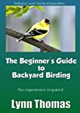 img - for The Beginner's Guide to Backyard Birding book / textbook / text book