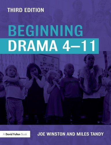 Beginning Drama 4-11 (David Fulton Books)