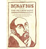 img - for [Ignatius of Loyola] (By: Jose Ignacio Tellechea Idigoras) [published: October, 1994] book / textbook / text book