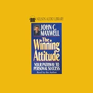 The Winning Attitude | [John C. Maxwell]