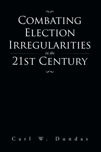 Combating Election Irregularities in the 21st Century