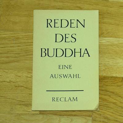 Reden des Buddha. übersetzt von Ilse-Lore Gunsser (Tb) - Taschenbuch Reclam Philipp Jun. Taschenbuch ISBN: 3150062454