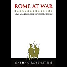 Rome at War: Farms, Families, and Death in the Middle Republic (       UNABRIDGED) by Nathan Rosenstein Narrated by Rene Ruiz