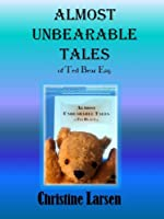 Almost Unbearable Tales (Small Folk Tales 4) [Kindle Edition]