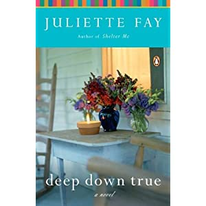 Deep Down True: A Novel