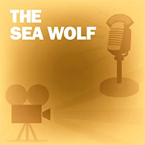 The Sea Wolf: Classic Movies on the Radio | [Screen Director's Playhouse]