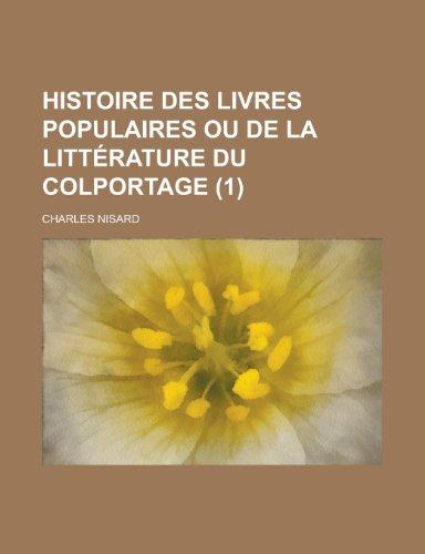 Histoire Des Livres Populaires ou de La Littérature Du Colportage (1)