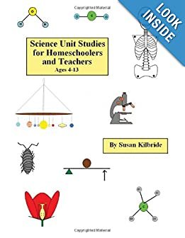 Science Unit Studies for Homeschoolers and Teachers by Susan Kilbride